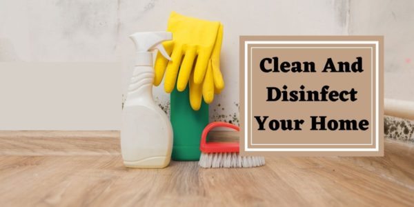 clean and disinfect your home
