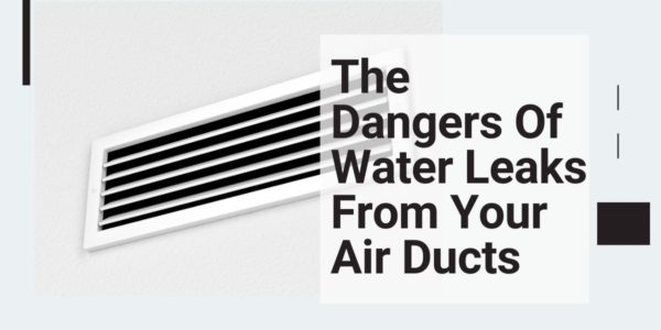 The Dangers Of Water Leaks From Your Air Ducts
