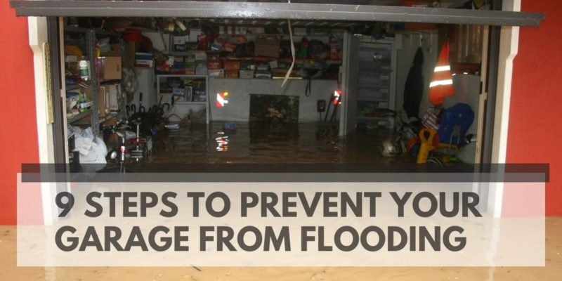 9 Steps to Prevent Your Garage From Flooding