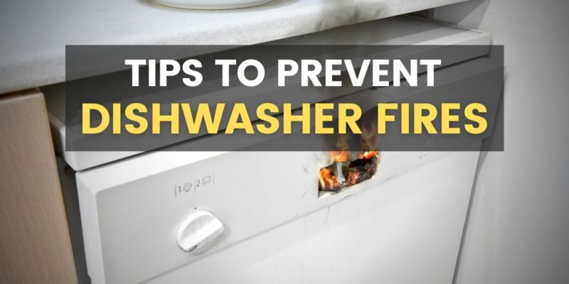 Tips to Prevent Dishwasher Fires (1)