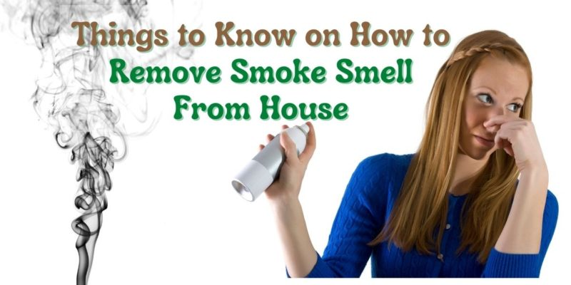 Things to Know on How to Remove Smoke Smell From House